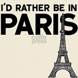 I'd rather be in paris T-shirts