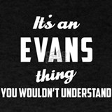 Its an evans thing T-shirts
