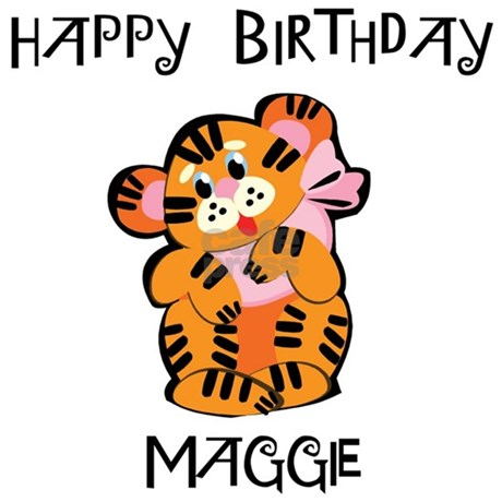 Happy Birthday Maggie (tiger) Mug by birthdaydesigns
