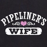 Pipeliners wife Sweatshirts & Hoodies