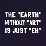 Funny earth without art is just eh Aprons