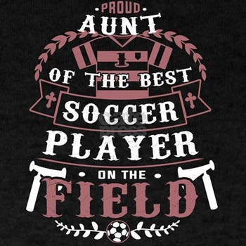 ec53f33f34b Proud Aunt Of The Best Soccer Player T Shi T-Shirt < Best Aunt T-Shirts <  Family - World's Best Aunt Tees & Gifts for Great Aunts | Celebratory Tees