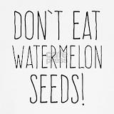 Dont eat watermelon seeds Tank Tops