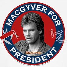 MacGyver for President