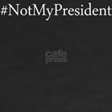 Not my president T-shirts