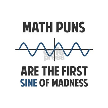 7baabd1e Math Puns First Sine Of Madness T-Shirt < Calculus T-Shirts < Mathematics |  Science Geek Tees - Graphic Tees & gifts of Calculus