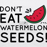 Dont eat watermelon seeds Tank Tops