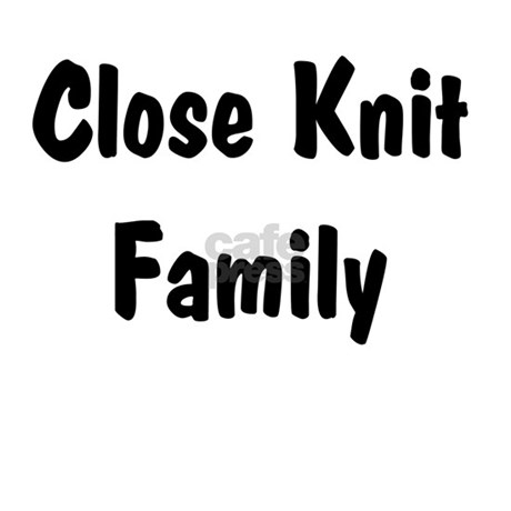 close knit family essay One of the advantages of having an extended family is the stability and consistency that it can bring to the life of the children the close-knit relationship it offers to children can contribute positively to their emotional development an extended family is also the closest form of society.