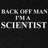 Back off man, i'm a scientist T-shirts