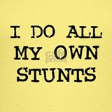 I do all my own stunts Tank Tops