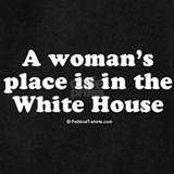 A womens place is in the white house Sweatshirts & Hoodies