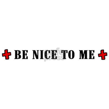 be nice to me nurse license plate frame be nice to me nurse license plate frame