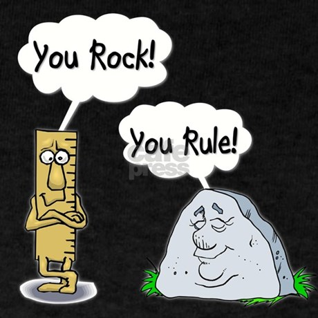 You Rock You Rule T Shirt By Slaphappyshop