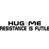 Hug me resistance is futile Baby Hats