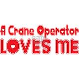 A crane operator loves me T-shirts