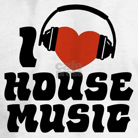 I Love House Music Hoodie By Snapetees
