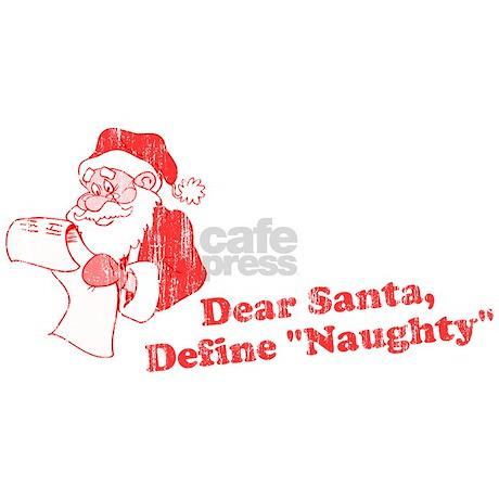 "Dear Santa, Define ""Naughty"" pajamas by flippin_sweet"