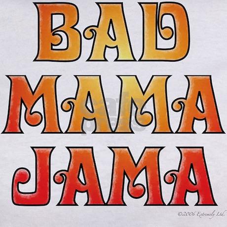 bad mama jama 10 T-Shirt by Admin_CP4520435