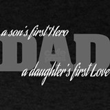 Dad a daughters first love and a sons first hero T-shirts