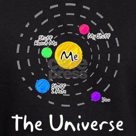 The universe revolves around me Hoodie (dark)   CafePress.com