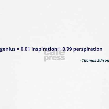 genius is 99 perspiration and 1 Genius is 1 percent inspiration and 99 percent perspiration embed).