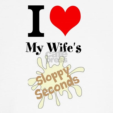 wife sloppy seconds
