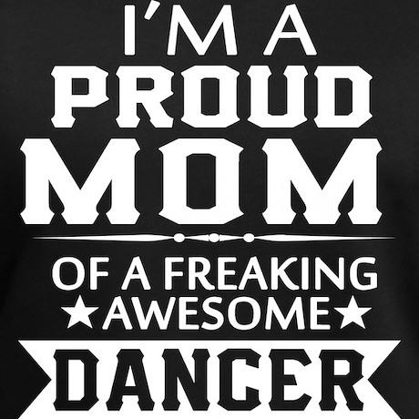 Proud Mom of a Dancer