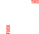 If you can read this, please back the fuck up.