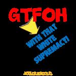 moja - GTFOH-WhtSuprmcy
