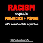 WAV - Racism=Prej+Power
