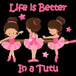 Life's Better In A Tutu KS
