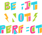 Fit Not Perfect