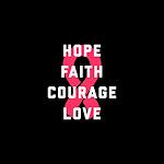 Hope Faith Courage Love Full Bleed