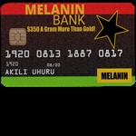 The Melanin Card
