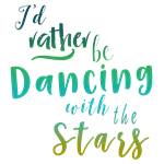 I'd Rather Be Dancing with the Stars Tees and Clot