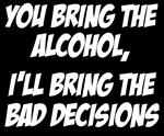 Alcohol Bad Decisions