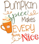 Pumpkin Spice Makes Everything Nice