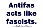 Antifas acts like Fascists!