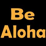Be Aloha