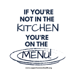 If You're Not In the Kitchen