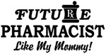 Future Pharmacist Like My Mommy t-shirt
