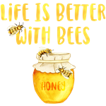 Life's Better With Bees 2