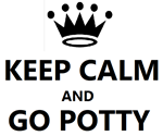KEEP CALM AND GO TO POTTY