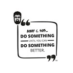 Do Something Until You Can Do Something Better