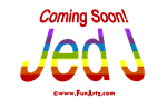Coming Soon! Jed J  (Rainbow)
