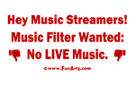 Music Filter Wanted: No Live Music!