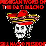 Hillary Still Nacho President