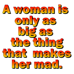 A Woman Is Only As Big