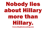 Nobody Lies About Hillary more than Hillary!