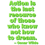 Action Is The Last